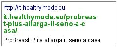 http://it.healthymode.eu/probreast-plus-allarga-il-seno-a-casa/